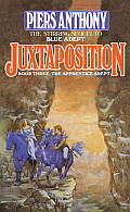 Apprentice Adept #3: Juxtaposition by Piers Anthony