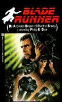 Blade Runner: Do Androids Dream Of Electric Sheep? by Philip K. Dick