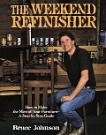 The Weekend Refinisher: How to Make the Most of Your Furniture: A Step-By-Step Guide Cover