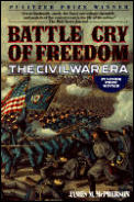 Battle Cry Of Freedom: The Civil War Era by James M. McPherson