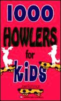 1000 Howlers For Kids