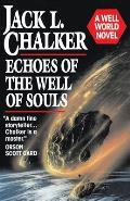 Echoes Of The Well Of Souls: A Well World Novel by Jack L Chalker