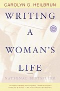 Writing a Woman's Life (Ballantine Reader's Circle)