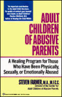 Adult Children Of Abusive Parents A Heal