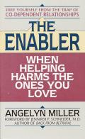 Enabler When Helping Harms The Ones You