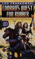 Conrad's Quest For Rubber by Leo Frankowski