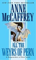 All The Weyrs Of Pern (Dragonriders Of Pern) by Anne Mccaffrey