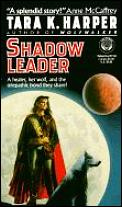Shadow Leader by Tara K Harper