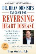 Dr Dean Ornishs Program for Reversing Heart Disease The Only System Scientificallty Proven to Reverse Heart Disease Without Drugs or Surgery