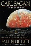 Pale Blue Dot : a Vision of the Human Future in Space (94 Edition)
