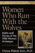 Women Who Run with the Wolves: Myths and Stories of the Wild Woman Archetype Cover