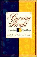 Burning Bright An Anthology of Sacred Poetry