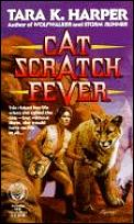 Cat Scratch Fever by Tara K Harper