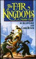 Far Kingdoms: A Mythic Tale by Allan Cole