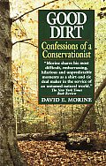 Good Dirt Confessions of a Conservationist