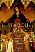 In Search of Mary The Woman & the Symbol