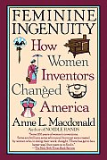 Feminine Ingenuity: Women and Invention in America Cover