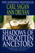 Shadows of Forgotten Ancestors: A Search for Who We Are Cover