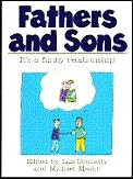 Fathers & Sons: It's a Funny Relationship!