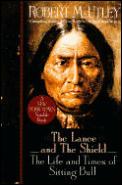 Lance & The Shield Sitting Bull