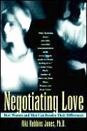 Negotiating Love How Men & Women Can Res
