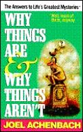 Why Things Are & Why Things Arent