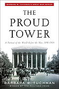 The Proud Tower: A Protrait of the World Before the War, 1890-1914 Cover