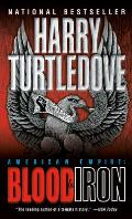 American Empire: Blood & Iron by Harry Turtledove