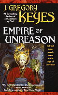 Empire Of Unreason by J. Gregory Keyes