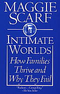 Intimate Worlds How Families Thrive & Why They Fail