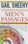 Understanding Men's Passages: Discovering the New Map of Men's Lives