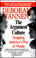 The Argument Culture: Stopping America's War of Words Cover