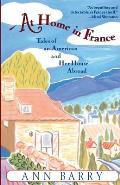 At Home In France Tales Of An American