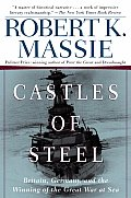 Castles of Steel Britain Germany & the Winning of the Great War at Sea