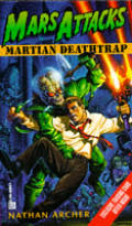 Mars Attacks: Martian Deathtrap, Vol. 1 by Nathan Archer
