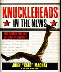 Knuckleheads In The News