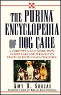 The Purina Encyclopedia of Dog Care