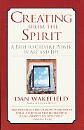Creating From The Spirit A Path To Creat