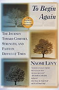To Begin Again: The Journey Toward Comfort, Strength, and Faith in Difficult Times Cover