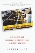 Celebration Chronicles Life Liberty & the Pursuit of Property Value in Disneys New Town