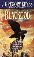 Chosen Of The Changeling #02: Blackgod by J Gregory Keyes