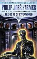 Gods Of Riverworld Riverworld 5