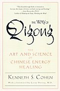 Way of Qigong : the Art and Science of Chinese Energy Healing (97 Edition)