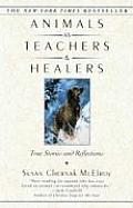 Animals as Teachers & Healers True Stories & Reflections