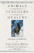 Animals as Teachers & Healers: True Stories & Reflections