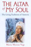 Altar Of My Soul The Living Traditions Of Santeria
