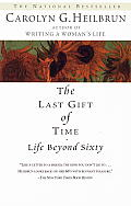 Last Gift Of Time Life Beyond Sixty