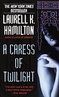 A Caress Of Twilight (Meredith Gentry Novels) by Laurell K. Hamilton