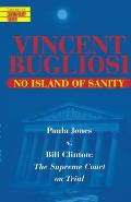No Island of Sanity: Paula Jones V. Bill Clinton: The Supreme Court on Trial (Library of Contemporary Thought) Cover