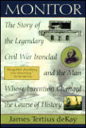 Monitor: The Story of the Legendary Civil War Ironclad and the Man Whose Invention Changed the Course of History Cover